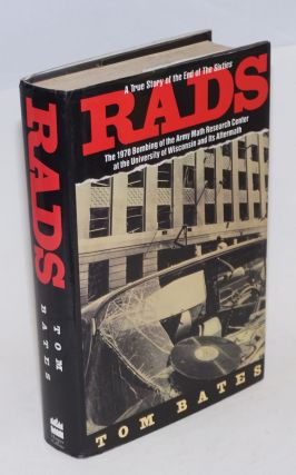 Rads; the 1970 bombing of the Army Math Research Center at the University of Wisconsin and its...