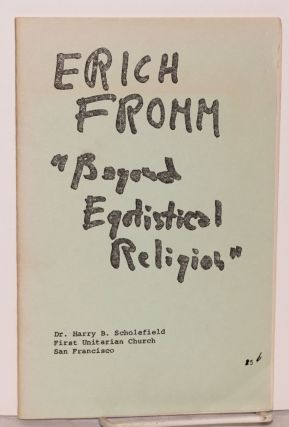 Contemporary Gurus: Erich Fromm; an expanded version of a sermon delivered by the Reverend Harry...