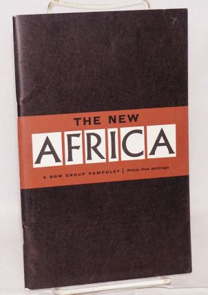 The New Africa; a Bow Group pamphlet. Bow Group