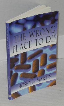 The wrong place to die; a mystery novel. Hosea L. Martin
