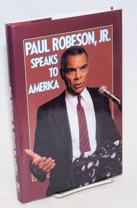 Paul Robeson, Jr. speaks to America. Paul Robeson, Jr