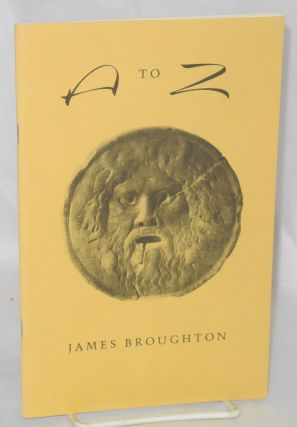 A to Z; 26 sermonettes. James Broughton