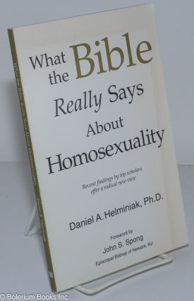 What the Bible Really Says About Homosexuality. Daniel A. Helminiak, John S. Spong