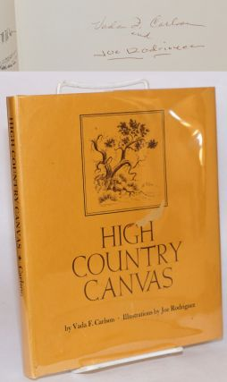 High country canvas. Vada F. Carlson, Joe Rodriguez, text