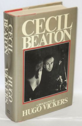 Cecil Beaton; the authorized biography. Hugo Vickers
