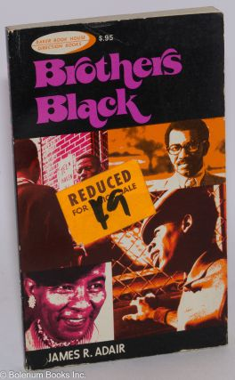 Brothers black. James R. Adair, ed