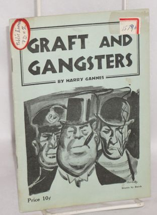 Graft and gangsters. Harry Gannes