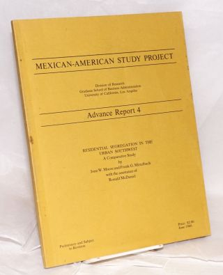 Mexican-American Study Project: Advance Report 4; Residential Segregation in the Urban Southwest;...