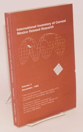 International inventory of current Mexico-related research; volume 3, December, 1983. Ricardo...