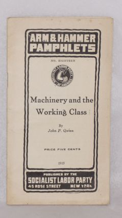 Machinery and the working class. John P. Quinn