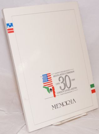 Memoria: 30 anniversary Arizona-Mexico Commission, 1959-1989/Comision Sonora-Arizona aniversario