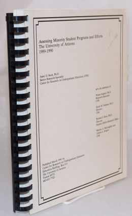 Assessing minority student programs and efforts, the University of Arizona, 1989-1990. Anne G. Scott