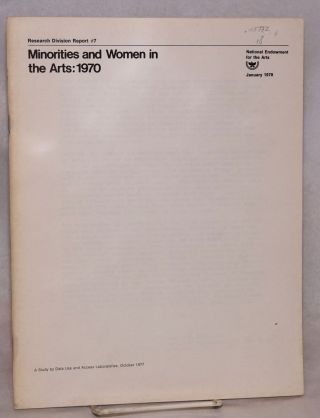 Minorities and women in the arts: 1970. National Endowment for the Arts. Research Division
