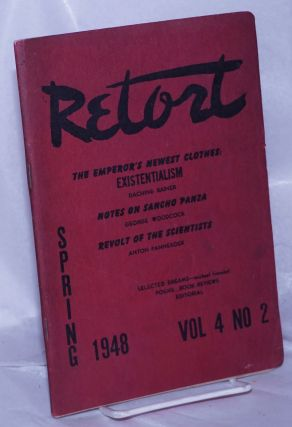 Retort: an anarchist quarterly of social philosophy and the arts. Vol. 4, no. 2, Spring, 1948....