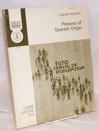 Persons of Spanish origin in the United States: issued June 1973. United States. Department of...