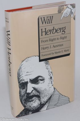 Will Herberg, from right to right. With a foreword by Martin E. Marty. Harry J. Ausmus