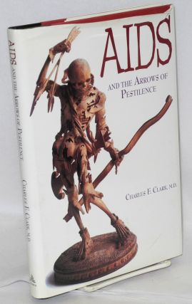 AIDS and the arrows of pestilence. Charles F. Clark