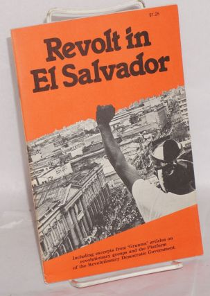 Revolt in El Salvador. Including excerpts from 'Granma' articles on revolutionary groups and the...