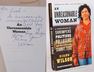 An unreasonable woman; a true story of shrimpers, politicos, polluters, and the fight for...