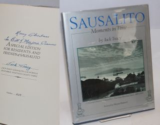 Sausalito; moments in time; a pictorial history of Sausalito's first one hundred years: 1850 -...