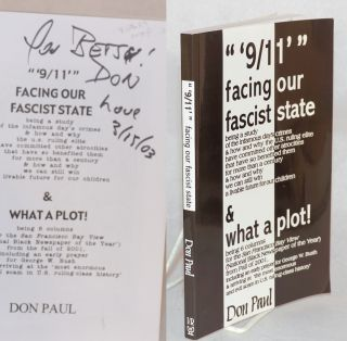 """ '9/11' "" Facing Our Fascist State, being a study of the infamous day's crimes & how and why the..."