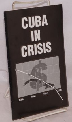 Cuba in Crisis; proceedings from a conference sponsored by the Cuban American National...
