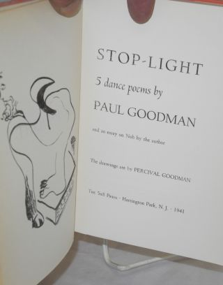 Stop-light, 5 dance poems, and an essay on Noh by the author. The drawings are by Percival Goodman