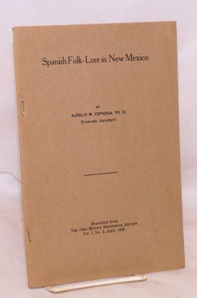 Spanish Folk-lore in New Mexico; reprinted from The New Mexico Historical Review, Vol. I, No. 2,...