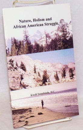 Nature, holism and African American struggle. Kweli Tutashinda