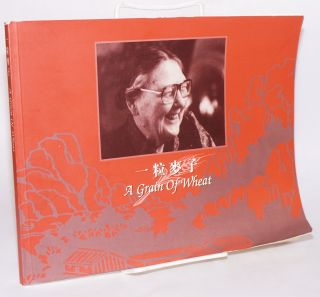 A grain of wheat; a memorial album of Sister Annie Skau Berntsen. Sister Annie Skau Berntsen
