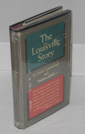 The Louisville story. Omer Carmichael, Weldon James