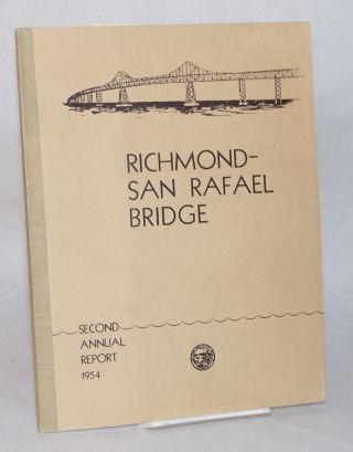Richmond-San Rafael Bridge; second annual report to the Governor of California by the Director of...