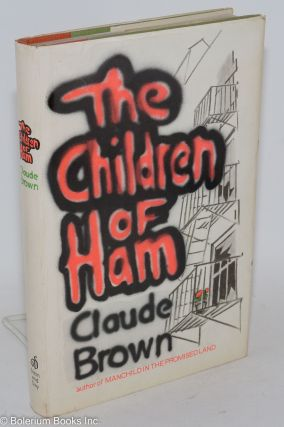 The children of Ham. Claude Brown.