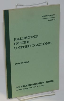 Palestine in the United Nations. Sami Hadawi.