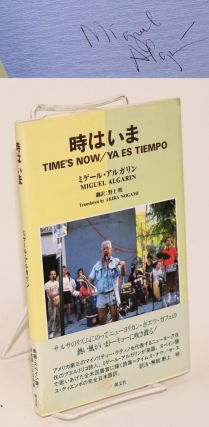 Time's now/Ya es tiempo the author. Miguel Algarín, Akira Nogami.
