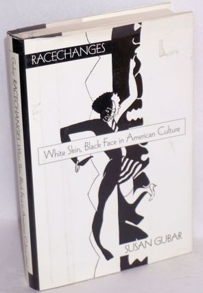 Racechanges; white skin, black face in American culture. Susan Gubar