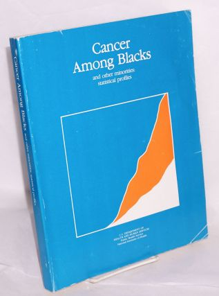 Cancer among blacks and othe minorities: statistical profiles