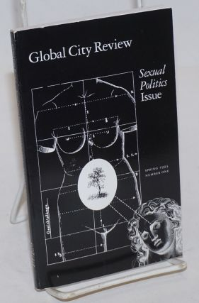 Global city review; spring 1993, number one, sexual politics. Linsay Abrams, Felice Picano Joan...