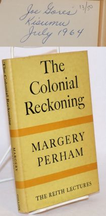 The Colonial reckoning; the end of imperial rule in Africa in the light of British experience....