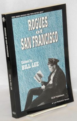 Rogues of San Francisco; a short story anthology. Bill Lee, Willis Warner