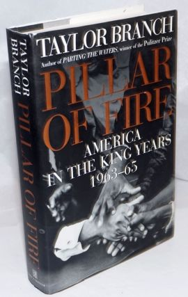 Pillar of Fire: America in the King years, 1963-65. Taylor Branch