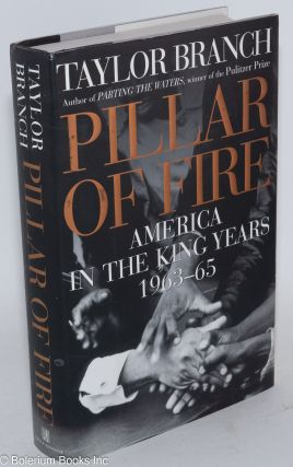 Pillar of fire; America in the King years, 1963-65. Taylor Branch