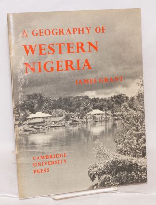 A geography of Western Nigeria. James Grant