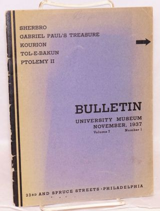 The University Museum Bulletin; vol. 7, no. 1, November, 1937
