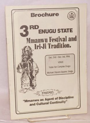 "Brochure 3rd Enugu State Mmanwu Festival and Iri-Ji Tradition; Theme: ""Mmanwu as Agent of Discipline and Cultureal Continuity: Dec. 2nd - Dec. 3rd, 1994"