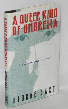 A Queer Kind of Umbrella: a Pharoah Love mystery. George Baxt