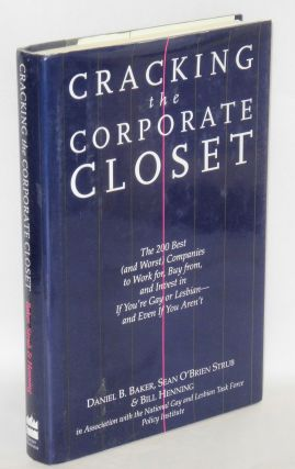 Cracking the Corporate Closet: the 200 best (and worst) companies to work for, buy from, and...