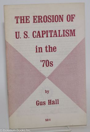 The erosion of U.S. capitalism in the '70s. Gus Hall