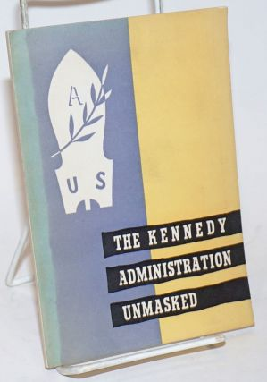 The Kennedy administration unmasked