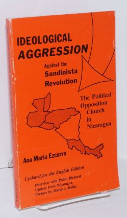 Ideological aggression against the Sandinista revolution. The policial opposition church in...